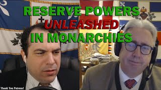 Reserve Powers Unleashed in Monarchies (From the Patron Pre-Show)
