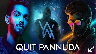 "WHAT IF ""QUIT PANNUDA"" BY ANIRUDH RAVICHANDER WAS MADE BY ALAN WALKER? - K Square"