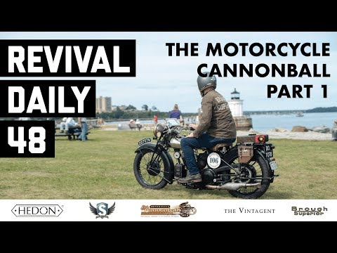 Riding the Motorcycle Cannonball on Brough Superiors Pt. 1 // Revival Daily 48