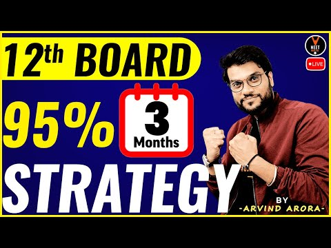 How to Score 95 Percent in Class 12 in 3 Months | Strategy for Class 12 Board Exam 2021 | Arvind sir