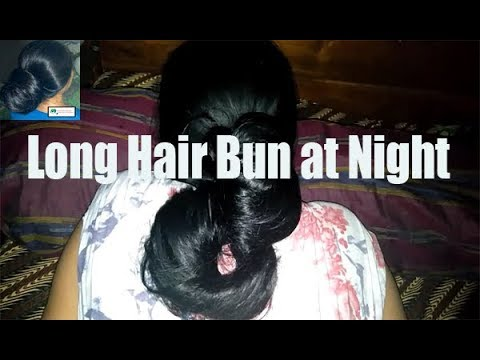 Long hair bun at night