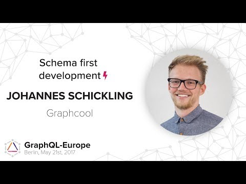 Schema first development - Johannes Schickling - GraphQL-Europe 2017