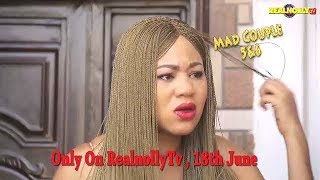 MAD COUPLES 5&6 (OFFICIAL TRAILER) - 2018 LATEST NIGERIAN NOLLYWOOD MOVIES