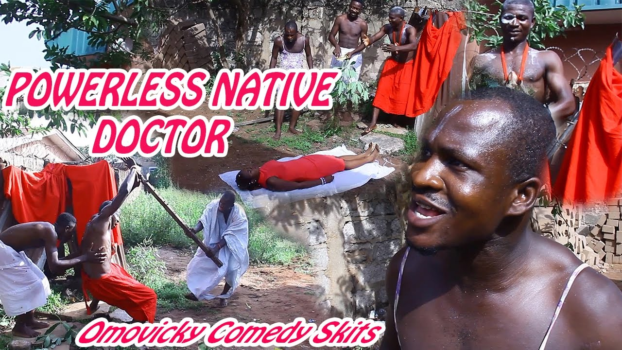Download Funny Comedy Videos :  (Powerless Native Doctor) - Omovicky Comedy Skits Episode 10