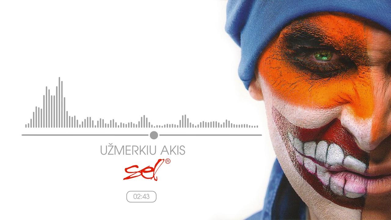 Download SEL - Užmerkiu Akis (Official Audio)