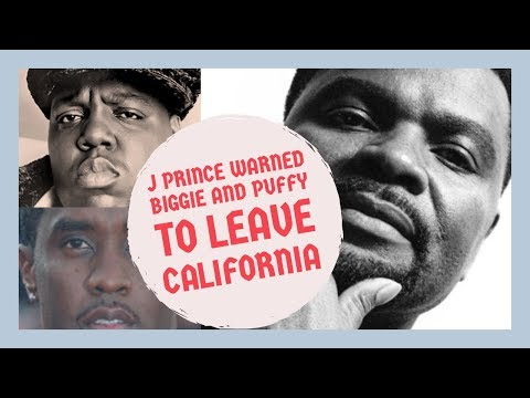 J Prince WARNED Puff Daddy and Notorious BIG to LEAVE CALIFORNIA, They Didnt Take Warning Serious