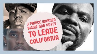 J Prince WARNED Puff Daddy and Notorious BIG to LEAVE CALIFORNIA, They Didn't Take Warning Serious