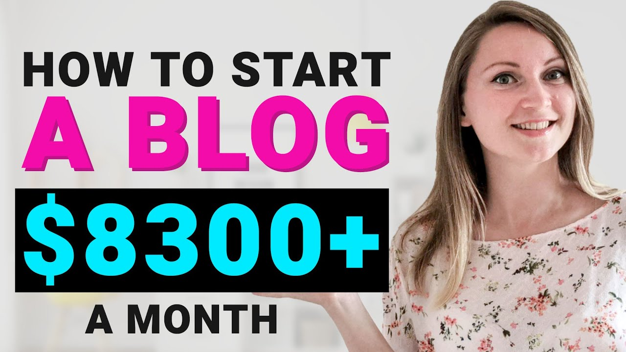 How To Start A Blog And Make Money in 2021 ($8300/mo Blogging Income or More)