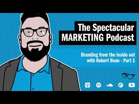 Branding from the inside out with Robert Bean - Part 1