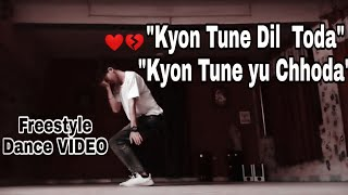 Kyon Tune Dil Toda 💔 Kyon Tune Yu Chhoda  || Tik Tok ||Dance Video Freestyle By Ravi Rana Ranky