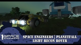 Space Engineers | Planet-Fall | Part 1 | Light Recon Rover