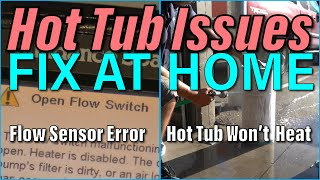 Fix A Flow Sensor Error On Your Hot Tub And Fix Your Spa Not Heating | How To