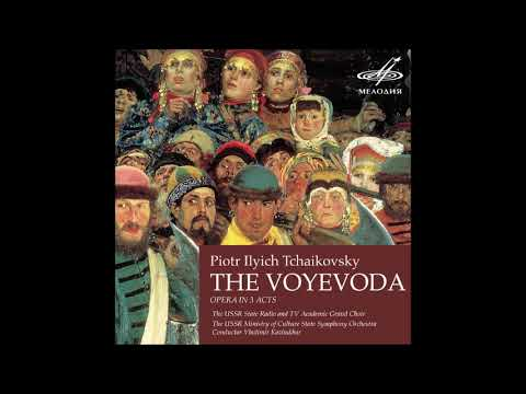 Tchaikovsky : The Voyevoda, Act I of the destroyed opera in three acts Op. 3 (1867-68)