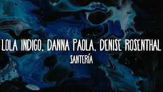 Lola Indigo, Danna Paola, Denise Rosenthal - Santería (Letra/Lyrics)