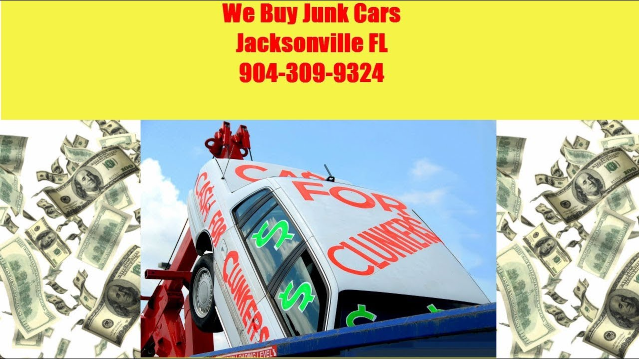 We Buy Junk Cars Jacksonville FL - Call Now 904-309-9324 - YouTube