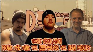 """Triple Threat Match: Doomsayer vs. Frank """"The Tank"""" vs. Dean Moxley (Dog Days Of Summer"""