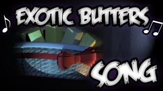 [FNaF Song] Exotic Butters (I will give my life)