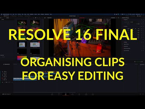 Resolve 16, Organizing clips for easy editing