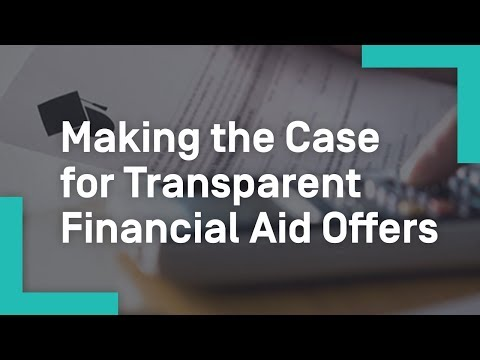 Making the Case for Transparent Financial Aid Offers