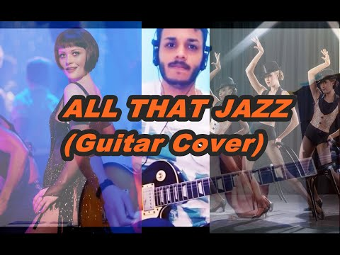 All That Jazz - Chicago ( GUITAR COVER )