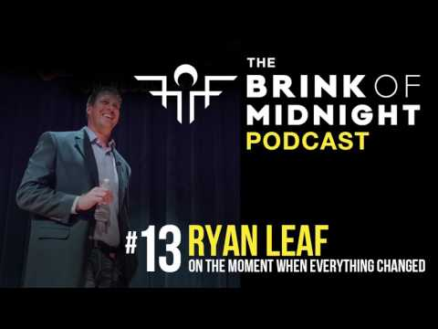 #13: RYAN LEAF, Former NFL QB, Addiction Recovery Advocate