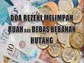 DOA REZEKI MELIMPAH RUAH DAN BEBAS HUTANG PIUTANG/DUA TO GET FINANCIAL FREEDOM & SUSTENANCE OF RIZQ