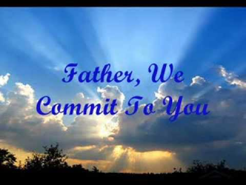 Father We Commit To You video with lyrics (Instrumental)