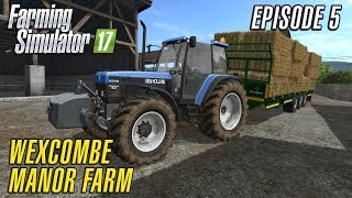 Let's Play Farming Simulator 2017 | Wexcombe Manor Farm 17 | Episode 5
