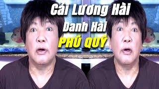 Những vở cải lương hài kịch xưa Danh Hài Phú Quý hay nhất