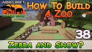 Zoo In Minecraft :: Zebra And Snow? :: How To Build :: E38:: Z One N Only