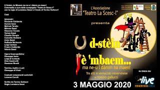 """U Dstein Je Mbaem ma ne-u l dàmm na maen! commedia a cura della compagnia """"Teatro la Scesc-l"""" HD"""