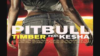 Pitbull feat. Ke$ha - Timber (Music Brother Bootleg) Mp3
