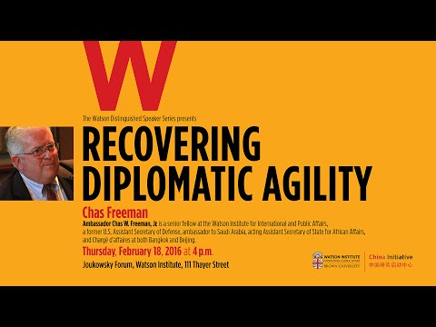 Chas Freeman ─ Recovering Diplomatic Agility