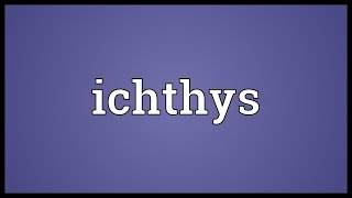 Ichthys Meaning