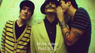 More Amor - Fold It Up