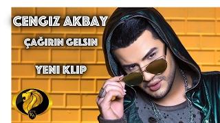 Çağırın Gelsin - Cengiz Akbay (Official Video) #2017
