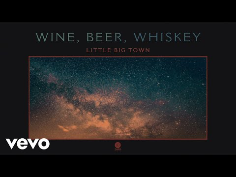 Download Little Big Town - Wine, Beer, Whiskey Audio Mp4 baru