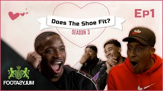 FILLY DATES MARIA, CHUNKZ CALLS OUT KONAN | Does The Shoe Fit? Season 3 | Episode 1