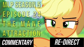 """MLP Season 5 Episode 24 """"The Mane Attraction"""" Blind Commentary Re-direct +  Weekly Update"""