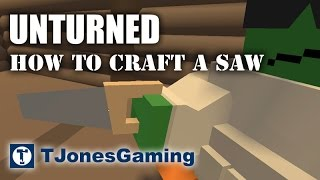 Unturned - How to Craft a Saw