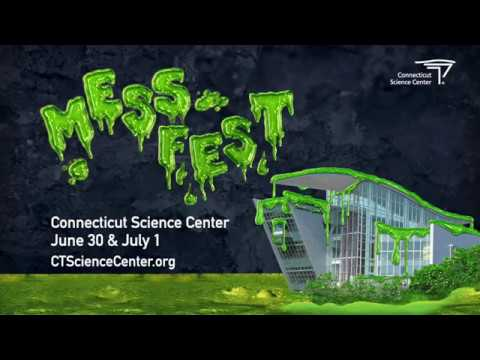 Connecticut Science Center - Mess Fest 2018