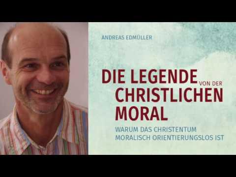 S.13 Andreas Edmüller: Die Legende von der christlichen Moral
