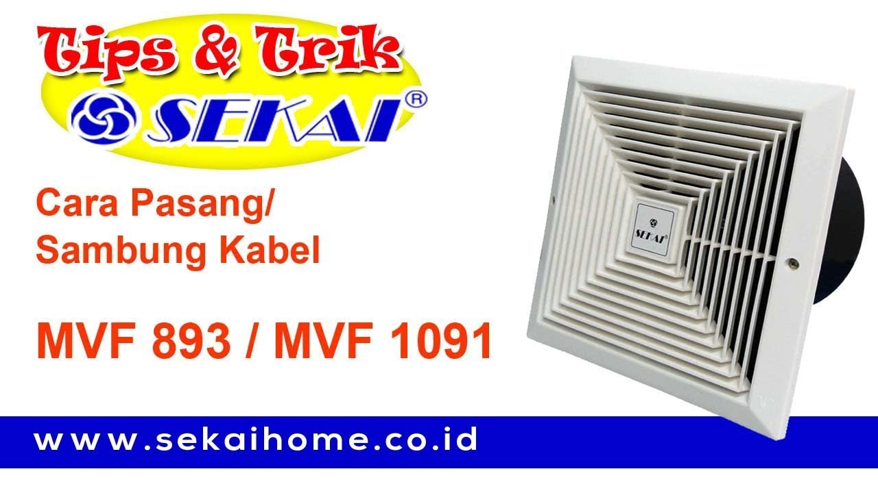 Cara Pasang Sambung Kabel Kipas Mvf 893 1091 Youtube Angin Plafon Ventilating Fan Ceiling Exhaust Sekai Info