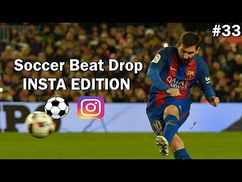 Soccer Beat Drop Vines #33 (Instagram Edition) - SoccerKingTV