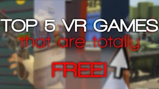 Top 5 FREE VR Games