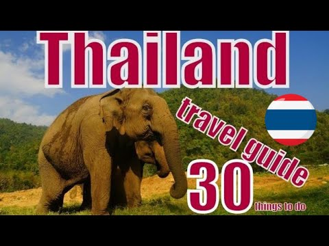 30 Things to do in Thailand Travel Guide, Top Attractions &