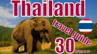 30 Things to do in Thailand Travel Guide, Top Attractions & Thai Street Food