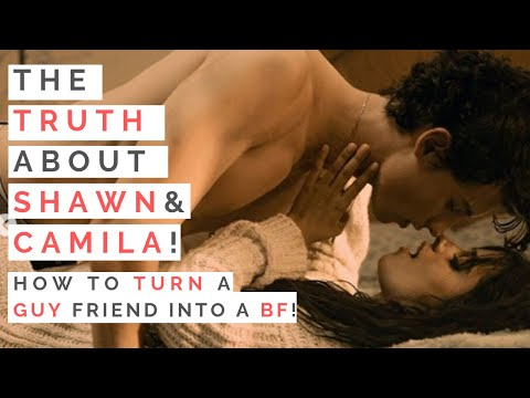 THE TRUTH ABOUT SHAWN MENDES & CAMILA CABELLO--How To Turn A Friend Into A Boyfriend!