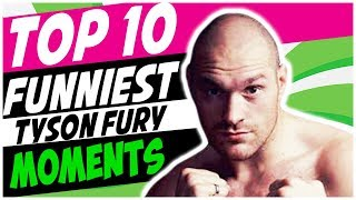 Tyson Fury Funniest Moments - New June 2018 - Top 10 Funny Moments