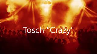 Tosch   Crazy (A 45 Music)
